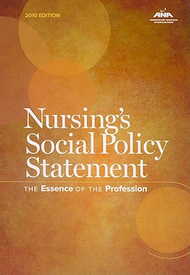 Nursing's Social Policy Statement: The Essence of the Profession - American Nurses Association (Editor)