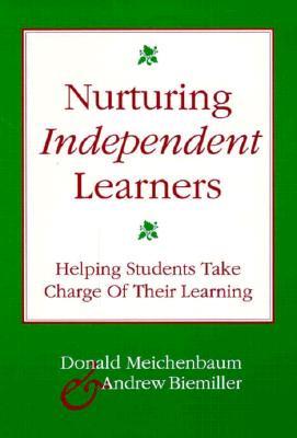 Nurturing Independent Learners - Meichenbaum, Donald, PhD, and Biemiller, Andrew