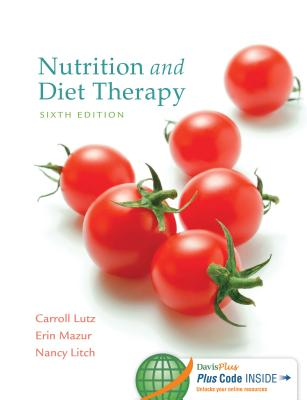 Nutrition and Diet Therapy - Lutz, Carroll A, Ma, RN, and Mazur, Erin E, Msn, RN, and Litch, Nancy A, MS, Rd