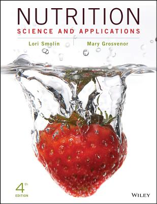 Nutrition, Binder Ready Version: Science and Applications - Smolin, Lori A, and Grosvenor, Mary B