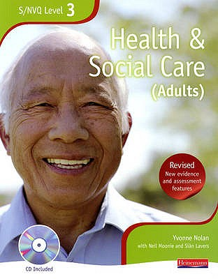 NVQ/SVQ Level 3 Health and Social Care Candidate Book: The Best Just Got Better! - Nolan, Yvonne (Editor), and Stretch, Beryl (Editor), and Lavers, Sian (Editor)