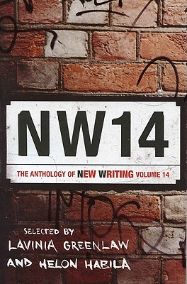 Nw14: The Anthology of New Writing - Greenlaw, Lavinia, and Habila, Helon
