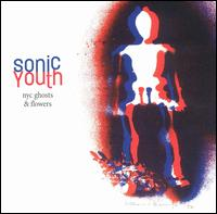 NYC Ghosts & Flowers [LP] - Sonic Youth