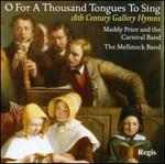 O for a Thousand Tongues to Sing: 18th Century Gallery Hymns