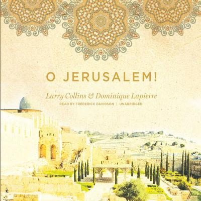O Jerusalem! - Collins, Larry, and Davidson, Frederick (Read by)