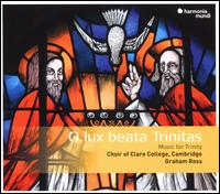 O Lux Beata Trinitas - Eleanor Carter (organ); Nicholas Morris (organ); Clare College Choir, Cambridge (choir, chorus)