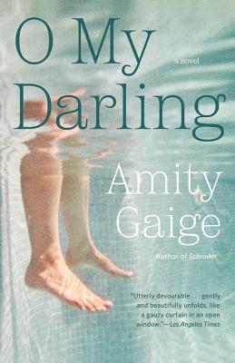 O My Darling - Gaige, Amity