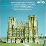 O Praise the Lord of Heaven: The Psalms of David, Vol. 2 - Anthony Crossland (organ); Christopher Brayne (organ); Wells Cathedral Choir (choir, chorus); Anthony Crossland (conductor)