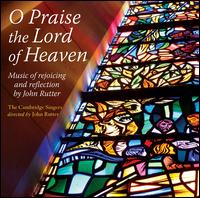 O Praise the Lord of Heaven - Andrew Lucas (organ); John Scott (organ); Thelma Owen (harp); Cambridge Singers (choir, chorus);...