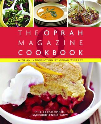 O, the Oprah Magazine Cookbook - O Magazine (Editor), and Winfrey, Oprah (Introduction by)