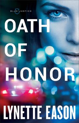Oath of Honor - Eason, Lynette