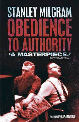 Obedience to Authority: An Experimental View - Milgram, Stanley, and Zimbardo, Philip (Foreword by)