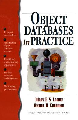 Object Databases in Practice - Chaudhri, Akmal B, and Loomis, Mary, and Hewlett-Packard Professional Books