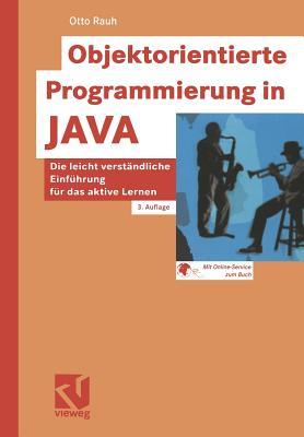 Objektorientierte Programmierung in Java - Rauh, Otto