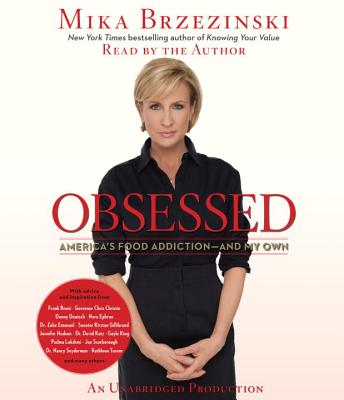 Obsessed: America's Food Addiction-And My Own - Brzezinski, Mika (Read by)