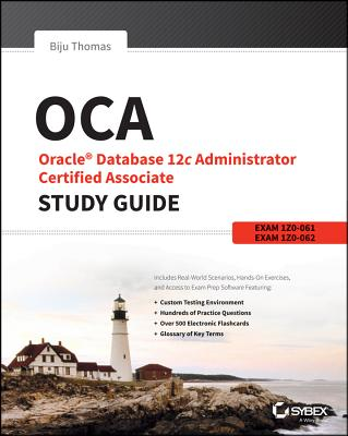 Oca: Oracle Database 12c Administrator Certified Associate Study Guide: Exams 1z0-061 and 1z0-062 - Thomas, Biju