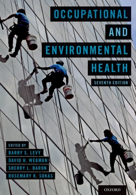 Occupational and Environmental Health - Levy, Barry S (Editor), and Wegman, David H (Editor), and Baron, Sherry L (Editor)