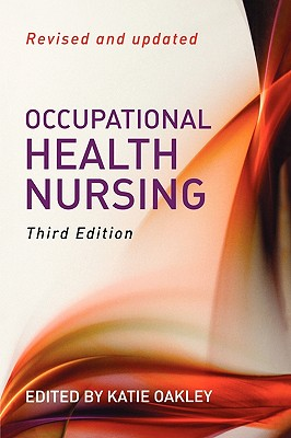 Occupational Health Nursing - Oakley, Katie (Editor)