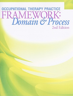 Occupuational Therapy Practice Framework: Domain & Process - American Occupational Therapy Association (Creator)