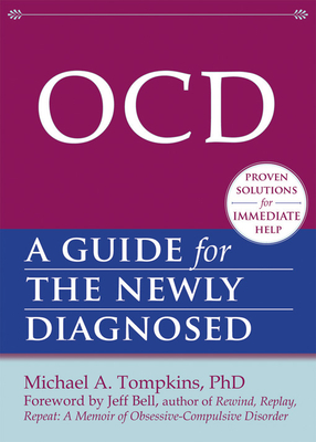 Ocd: A Guide for the Newly Diagnosed - Tompkins, Michael a, PhD, Abpp