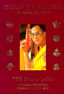 Ocean of Wisdom: Guidelines for Living - Dalai Lama, and Keegan, Marcia (Photographer), and Gere, Richard (Foreword by)