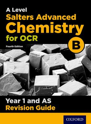 OCR A Level Salters' Advanced Chemistry Year 1 Revision Guide - Gale, Mark, and Goodfellow, David