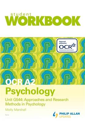 OCR A2 Psychology Unit G544: Approaches and Research Methods in Psychology Workbook - Marshall, Molly