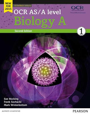 OCR AS/A level Biology A Student Book 1 + ActiveBook - Hocking, Sue, and Sochacki, Frank, and Winterbottom, Mark