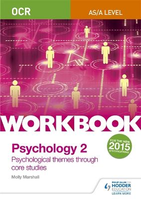 OCR Psychology for A Level Workbook 2: Component 2: Core Studies and Approaches - Marshall, Molly