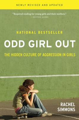 Odd Girl Out: The Hidden Culture of Aggression in Girls - Simmons, Rachel
