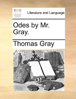 Odes by Mr. Gray. - Gray, Thomas