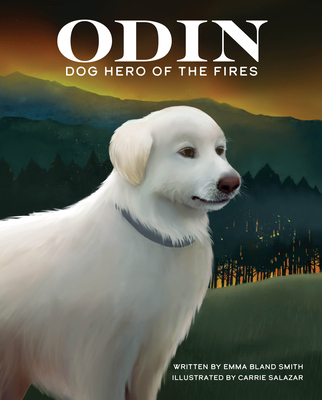 Odin, Dog Hero of the Fires - Smith, Emma Bland