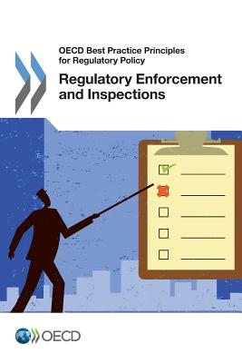 OECD Best Practice Principles for Regulatory Policy Regulatory Enforcement and Inspections - Oecd