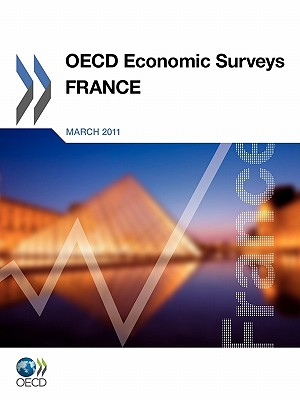 OECD Economic Surveys: France: 2011 - Organization for Economic Cooperation and Development (Editor)