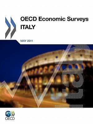 OECD Economic Surveys: Italy: 2011 - Organization for Economic Cooperation and Development (Editor)