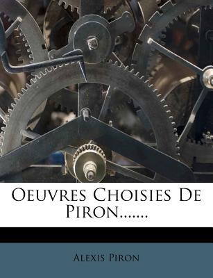 Oeuvres Choisies de Piron... - Piron, Alexis