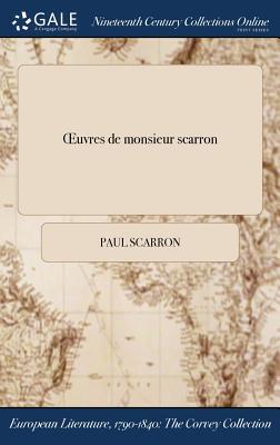 Oeuvres de Monsieur Scarron - Scarron, Paul