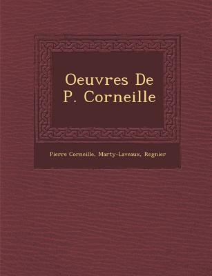 Oeuvres de P. Corneille - Corneille, Pierre