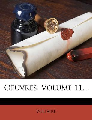 Oeuvres, Volume 11... - Voltaire (Creator)