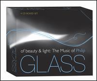 Of Beauty & Light: The Music of Philip Glass - Aaron Shorr (piano); Adele Anthony (violin); Albert Schweitzer Quintet; Ars Nova Copenhagen; Art Nouveau Ensemble;...