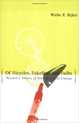 Of Bicycles, Bakelites, and Bulbs: Toward a Theory of Sociotechnical Change - Bijker, Wiebe E (Editor), and Carlson, W Bernard (Editor), and Pinch, Trevor (Editor)