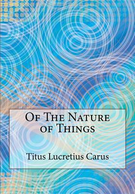 Of the Nature of Things - Lucretius Carus, Titus, and Of Douai, Rise (Translated by)