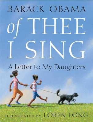 Of Thee I Sing: A Letter to My Daughters - Obama, Barack Hussein, President