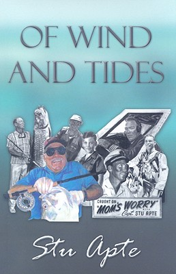 Of Wind and Tides: A Memoir - Apte, Stu