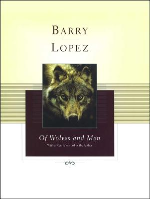 Of Wolves and Men - Lopez, Barry