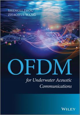 OFDM for Underwater Acoustic Communications - Zhou, Shengli, and Wang, Zhaohui