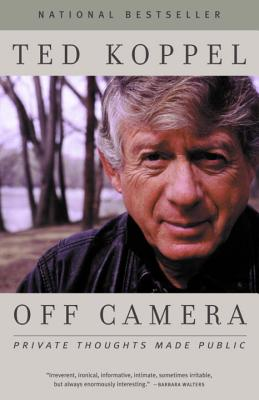 Off Camera: Private Thoughts Made Public - Koppel, Ted