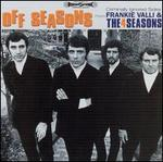 Off Seasons: Criminally Ignored Sides from Frankie Valli & the 4 Seasons