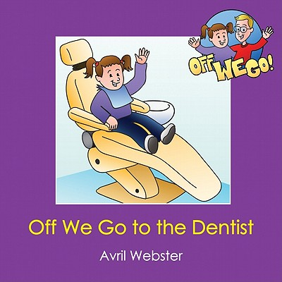 Off We Go to the Dentist - Webster, Avril