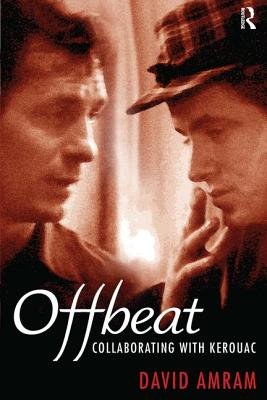 Offbeat: Collaborating with Kerouac - Amram, David